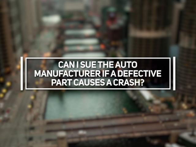 Can I Sue the Auto Manufacturer if a Defective Part Causes a Crash?