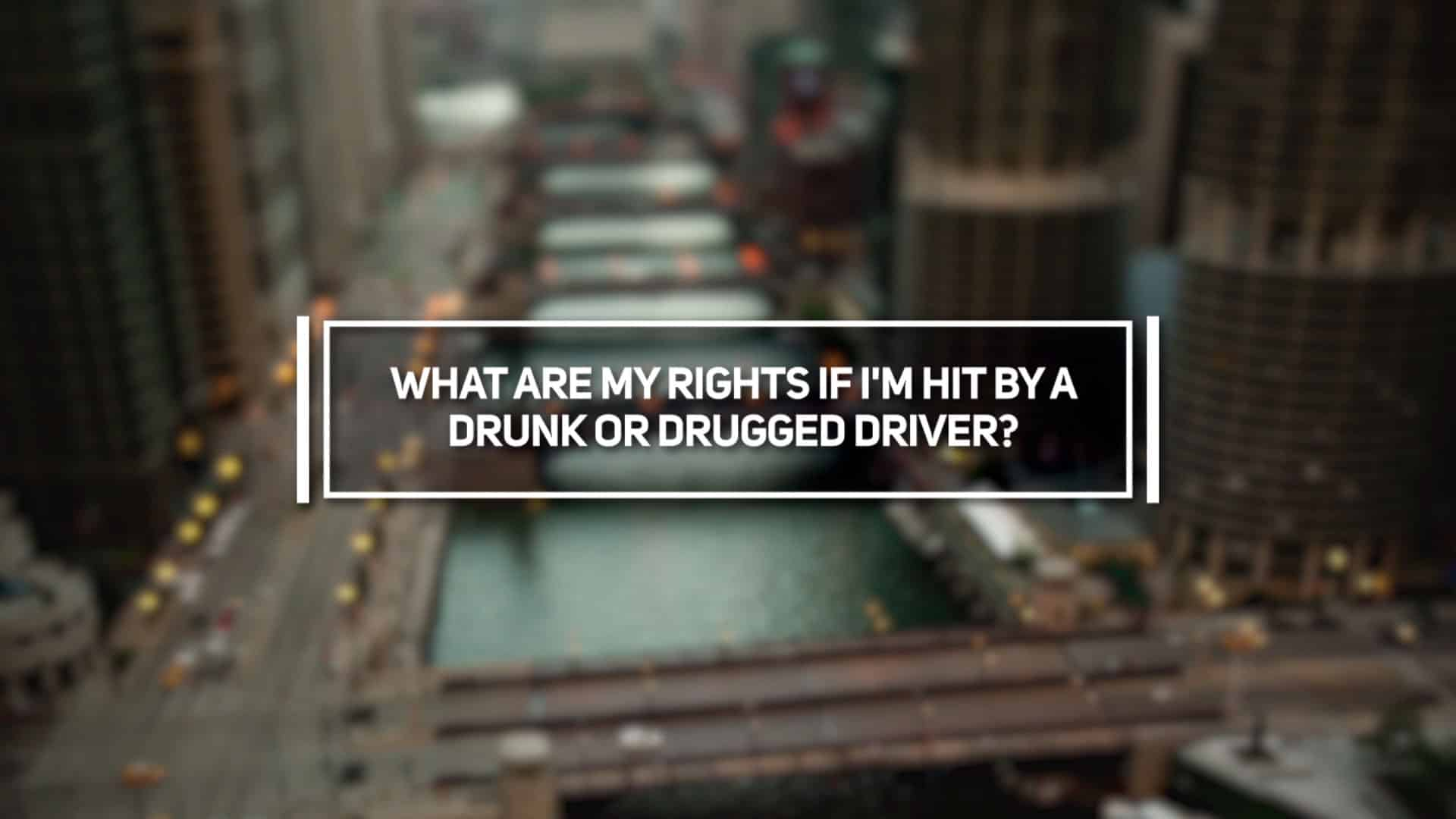 What Are My Rights If I'm Hit By a Drunk or Drugged Driver?
