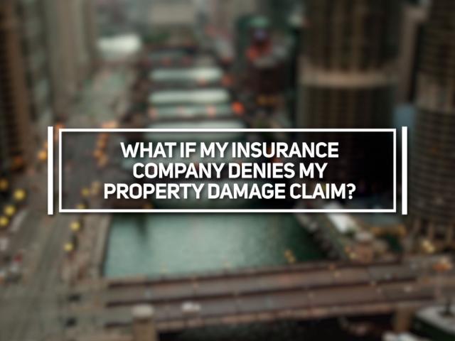 What if My Insurance Company Denies My Property Damage Claim?