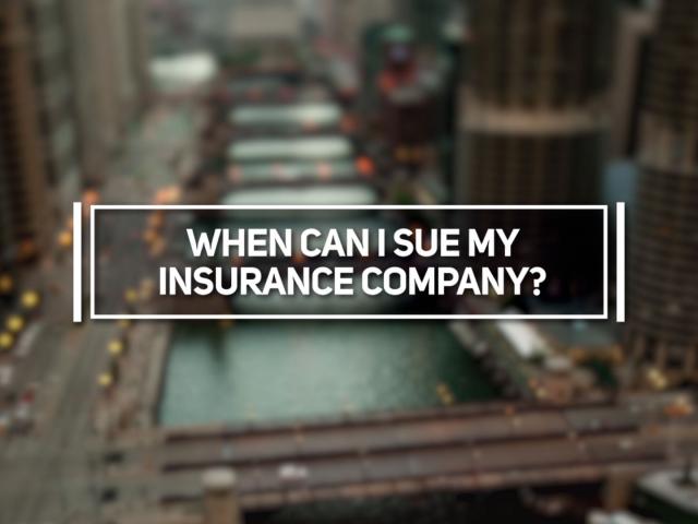 When Can I Sue My Insurance Company?